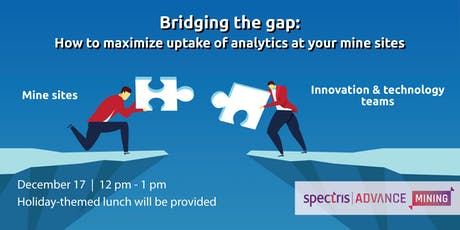 Bridging the gap: How to maximize uptake of analytics at mine sites tickets
