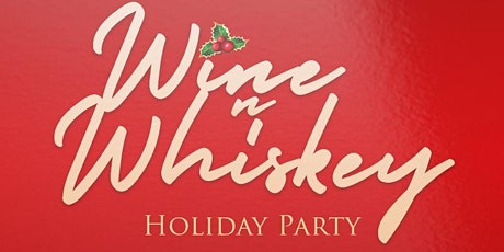 The Wine N Whiskey Holiday Party tickets