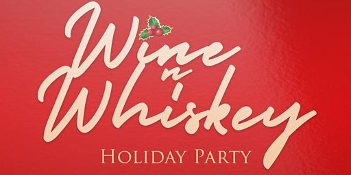 The Wine N Whiskey Holiday Party