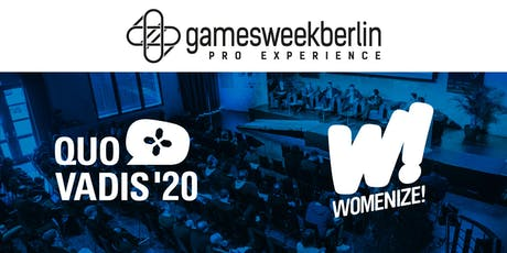 gamesweekberlin  PRO X (QUO VADIS  & Womenize!) tickets