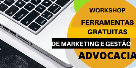 Workshop Ferramentas Gratuitas de Marketing e Gestão para Advocacia ingressos