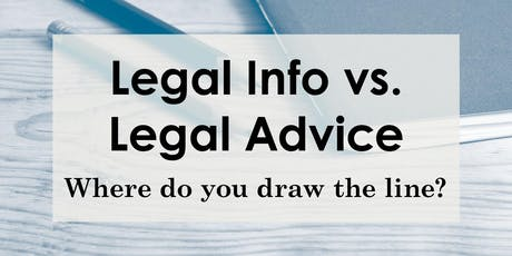 Legal Info vs. Legal Advice: Where do you draw the line? tickets