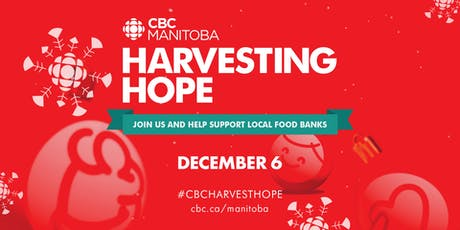 Listen, watch, give: CBC Manitoba's Harvesting Hope - Dec. 6 tickets