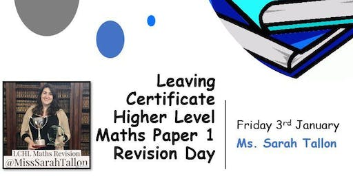 Leaving Certificate Higher Level Maths Paper 1 & Paper 2 Revision Days