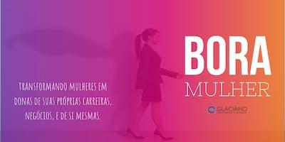 Bora Mulher! Apoio e desenvolvimento profissional exclusivo para mulheres