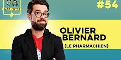 100 minutes avec Olivier Bernard, Pharmachien billets