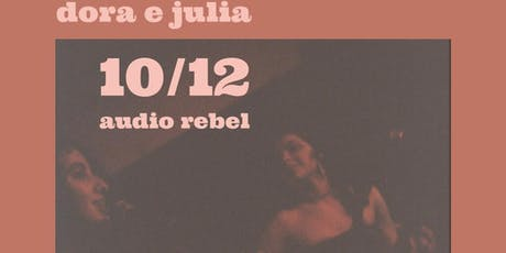 Dora Morelenbaum e Julia Mestre na Audio Rebel ingressos