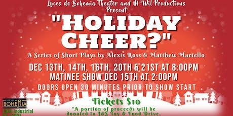 """Holiday Cheer?"" tickets"