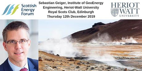 "12 Dec Edinburgh : Sebastian Geiger, ""Turning Challenges into Opportunities: Industry-Academic Collaboration while Transitioning to a Low-Carbon Energy Future"" tickets"