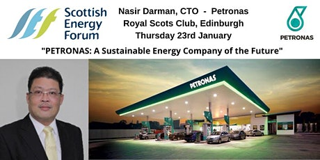 "23 Jan Edinburgh, Nasir Darman, CTO Petronas - ""PETRONAS: A Sustainable Energy Company of the Future"" tickets"