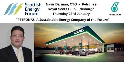 """23 Jan Edinburgh, Nasir Darman, CTO Petronas - """"PETRONAS: A Sustainable Energy Company of the Future"""""""