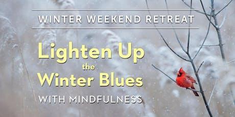 Weekend Retreat – Lighten Up the Winter Blues tickets