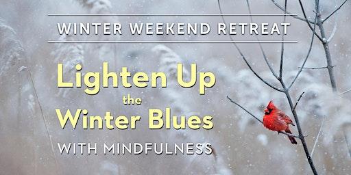 Weekend Retreat – Lighten Up the Winter Blues