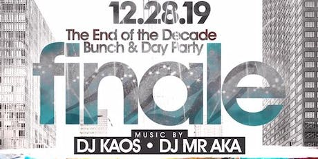 """""""THE FINALE END OF THE DECADE BRUNCH & DAY PARTY"""" tickets"""