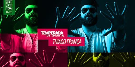 11/12 - TEMPERADA DE QUARTA   THIAGO FRANÇA NO ESTÚDIO BIXIGA