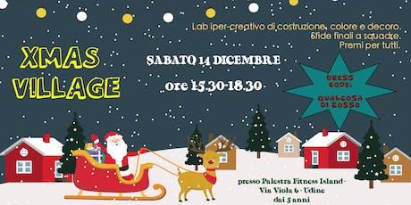 CHRISTMAS VILLAGE prenota gratis,paga in sede biglietti