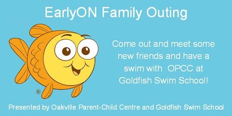 EarlyON Family Outing: GOLDFISH SWIM SCHOOL tickets