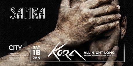 Kora (ANL) at City At Night : Sahra tickets
