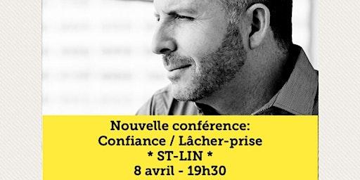 ST-LIN DES LAURENTIDES - Confiance / Lâcher-prise 15$