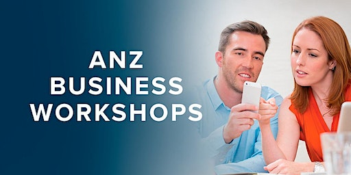 ANZ How to network and grow your business, Auckland East