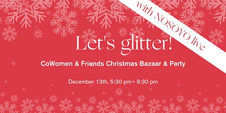 The CoWomen Christmas Bazaar & Party  - celebrating women and their causes! tickets