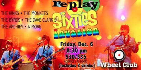 Replay Sixties Invasion Live at the Wheel Club tickets
