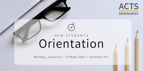 ACTS Seminaries New Students Orientation Spring 2020 tickets