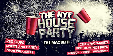 The Biggest NYE House Party In London @ The Macbeth Of Hoxton! tickets