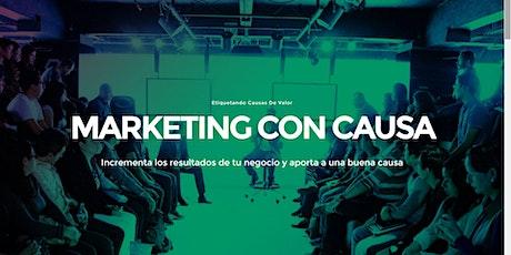 4ta Edición de Marketing con Causa - Consigue más clientes viviendo con propósito  entradas