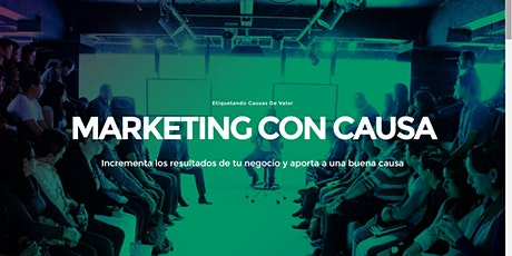 4ta Edición de Marketing con Causa - Consigue más clientes viviendo con propósito  boletos