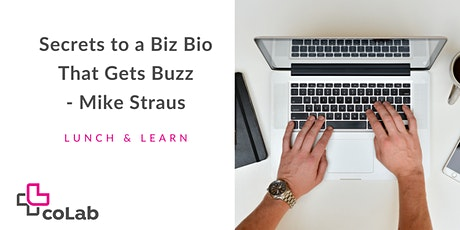 Lunch and Learn: Secrets to a Biz Bio That Gets Buzz (WAITLIST OPEN) tickets