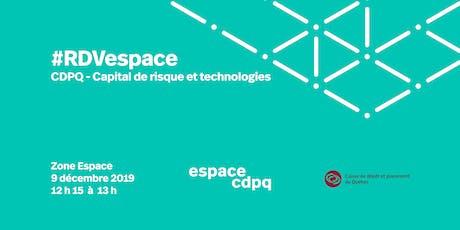 #RDVespace CDPQ - Capital de risque et technologies billets