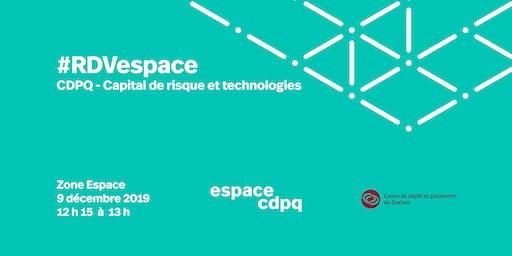 #RDVespace CDPQ - Capital de risque et technologies