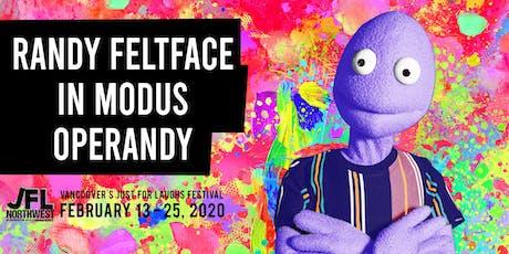 Randy Feltface in Modus Operandy tickets