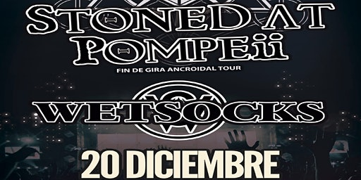 """STONED AT POMPEII """" FIN DE GIRA ANCROIDAL TOUR """" + WETSOCKS"""
