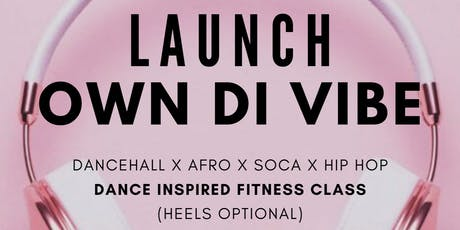 OWN DI VIBE DANCE FITNESS LAUNCH tickets
