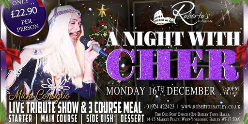 A Night with Cher over a Delicious 3 Course Christmas Meal only £22.90pp!