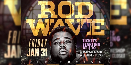 ROD WAVE  LIVE AT BAJAS | FRIDAY JAN 31ST