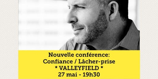 VALLEYFIELD - Confiance / Lâcher-prise 15$