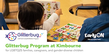 Glitterbug Program at Kimbourne EarlyON Child and Family Centre - December 2019 tickets