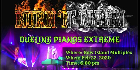 Bow Island Dueling Pianos Extreme- Burn 'N' Mahn All Request Show tickets