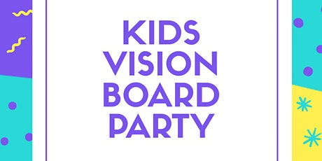 2020 Vision - Kids Edition Vision Board Party - Half Term Activity  tickets