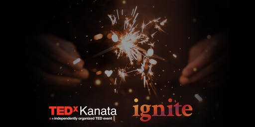 TEDxKanata - Ignite