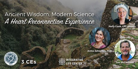 Ancient Wisdom, Modern Science - A Heart Reconnection Experience tickets