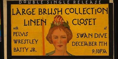 Large Brush Collection, Linen Closet, Pelvis Wrestley, Batty Jr.
