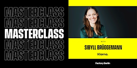 Building A Tech Brand That Pops: Masterclass with Sibyll Brüggemann, Klarna tickets