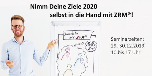 Nimm Deine Ziele 2020 selbst in die Hand mit ZRM®!