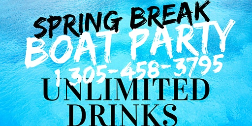 Spring Break Booze Cruise - Miami Party Boat- Unlimited drinks