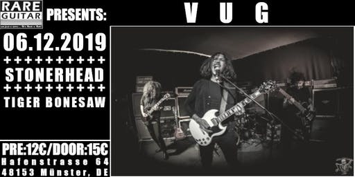 VUG / Stonerhead / Tiger Bonesaw