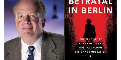 Betrayal in Berlin: The Berlin Tunnel and the Mole in MI6